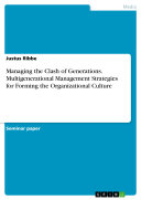 Managing the Clash of Generations  Multigenerational Management Strategies for Forming the Organizational Culture
