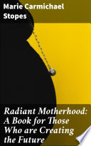 Radiant Motherhood: A Book for Those Who are Creating the Future