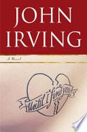 """""""Until I Find You: A Novel"""" by John Irving"""