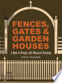 Fences  Gates and Garden Houses