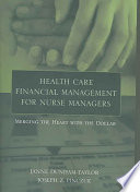 """Health Care Financial Management for Nurse Managers: Merging the Heart with the Dollar"" by Janne Dunham-Taylor, Joseph Z. Pinczuk"