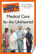 The Complete Idiot S Guide To Medical Care For The Uninsured