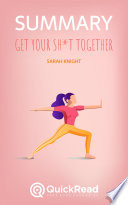 Get Your Sh T Together By Sarah Knight Summary