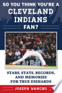 So You Think You re a Cleveland Indians Fan