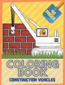 Construction Vehicle Coloring Book