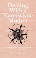 Dealing With a Narcissistic Mother