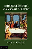 Eating and Ethics in Shakespeare s England