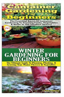 Container Gardening for Beginners & Winter Gardening for Beginners