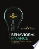 Behavioral Finance: Psychology, Decision-Making, and Markets