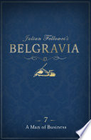 Julian Fellowes's Belgravia Episode 7: A Man of Business
