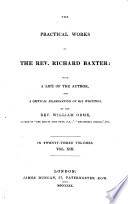 The Practical Works Of Richard Baxter With A Life Of The Author And A Critical Examination Of His Writings By William Orme