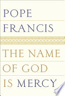 The Name of God Is Mercy Book