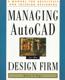 Managing AutoCAD in the Design Firm