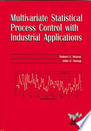 Multivariate Statistical Process Control with Industrial Applications Book