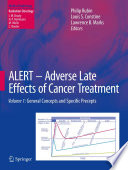 ALERT - Adverse Late Effects of Cancer Treatment  : Volume 1: General Concepts and Specific Precepts