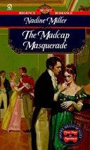 The Madcap Masquerade