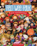 Felt Wee Folk—New Adventures