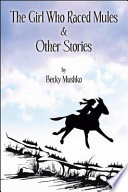 The Girl Who Raced Mules & Other Stories
