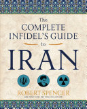 The Complete Infidel s Guide to Iran
