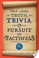 """""""Uncle John's Truth, Trivia, and the Pursuit of Factiness Bathroom Reader"""" by Bathroom Readers' Institute"""