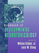 Handbook of Developmental Neurotoxicology