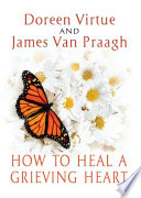 How to Heal a Grieving Heart Book PDF