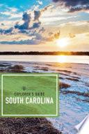 Explorer s Guide South Carolina  Second Edition   Explorer s Complete