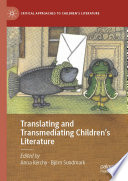 Translating And Transmediating Children S Literature
