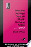 Disposal and Recycling of Organic and Polymeric Construction Materials