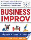 Business Improv Experiential Learning Exercises To Train Employees To Handle Every Situation With Success