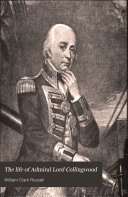 The Life of Admiral Lord Collingwood
