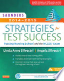 Saunders 2014 2015 Strategies for Test Success   Pageburst E Book on VitalSource Passing Nursing School and the NCLEX Exam 3