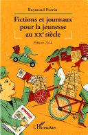 Fictions et journaux pour la jeunesse au XXe siècle [Pdf/ePub] eBook
