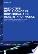 Predictive Intelligence In Biomedical And Health Informatics Book PDF