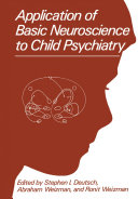 Application of Basic Neuroscience to Child Psychiatry