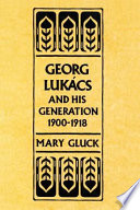 Georg Lukács and His Generation, 1900-1918
