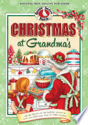 Christmas at Grandma's  : Cherished Family Memories of Holidays Past