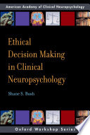 Ethical Decision Making in Clinical Neuropsychology
