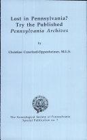 """Lost in Pennsylvania?: Try the Published """"Pennsylvania Archives"""" Pdf/ePub eBook"""