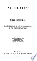 Poor Rates  a simple truthful Tale  illustrating some of the wrongs of Ireland in the nineteenth century