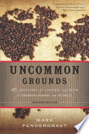 """Uncommon Grounds: The History of Coffee and How It Transformed Our World"" by Mark Pendergrast"