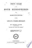 Fifty Years in Both Hemispheres, Or, Reminiscences of the Life of a Former Merchant