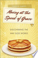 Moving at the Speed of Grace Book
