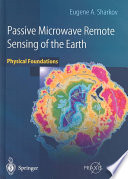 Passive Microwave Remote Sensing of the Earth  : Physical Foundations