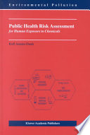 Public Health Risk Assessment For Human Exposure To Chemicals Book PDF