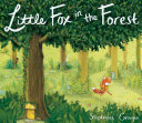 Little Fox in the Forest Stephanie Graegin Cover