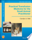 Practical Transfusion Medicine For The Small Animal Practitioner Book PDF