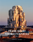 Frank Gehry  The Masterpieces