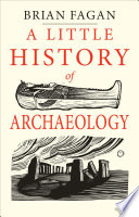 A Little History Of Archaeology Book