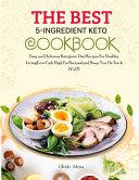 The BEST 5 Ingredient Keto Cookbook